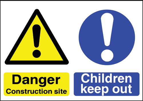 Danger - Construction Site: Keep Children Out!